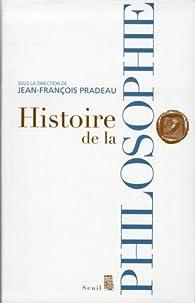 Histoire de la philosophie par Jean-François Pradeau