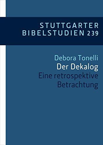 Der Dekalog: Eine retrospektive Betrachtung (Stuttgarter Bibelstudien (SBS) 239) (German Edition)