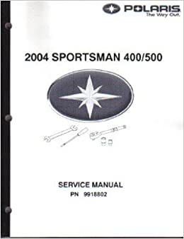 9918802 2004 polaris sportsman 400 500 atv service manual 9918802 2004 polaris sportsman 400 500 atv service manual manufacturer amazon books publicscrutiny Image collections