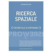 Ricerca spaziale: Favorevole o contrario? (Italian Edition)