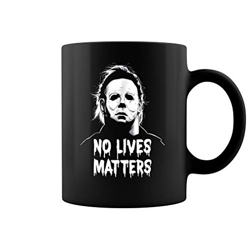 Michael Myers No Lives Matter Ceramic Coffee Mug Tee Cup (11oz, Black)]()