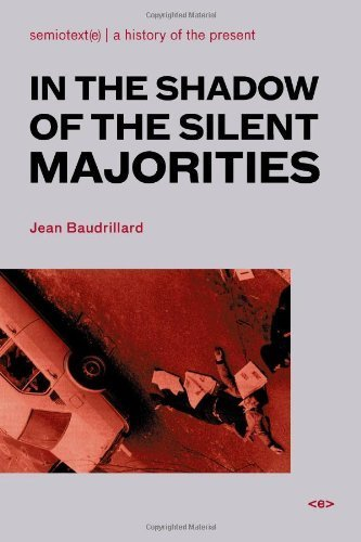 In the Shadow of the Silent Majorities (Semiotext(e) / Foreign Agents) by Baudrillard, Jean (2007) Paperback (In The Shadow Of The Silent Majorities)