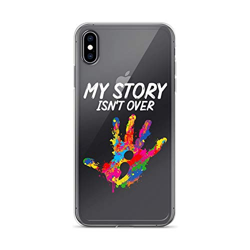 - iPhone Xs Max Pure Clear Case Crystal Clear Cases Cover My Story Isnt Over Yet Mental Health Awareness Transparent