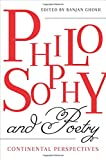 img - for Philosophy and Poetry: Continental Perspectives book / textbook / text book