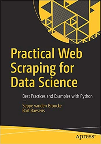 Practical Web Scraping for Data Science: Best Practices and