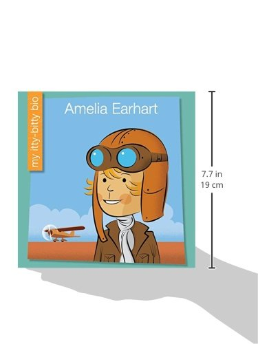 Amelia Earhart (My Itty-Bitty Bio)