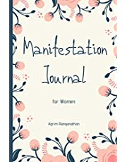 Manifestation Journal for Women: Law of Attraction Techniques and Tools to Get What You Want in Life | Writing Exercise Journal and Workbook to Manifest Your Desires