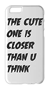 the cute one is closer than u think Iphone 6 plus case