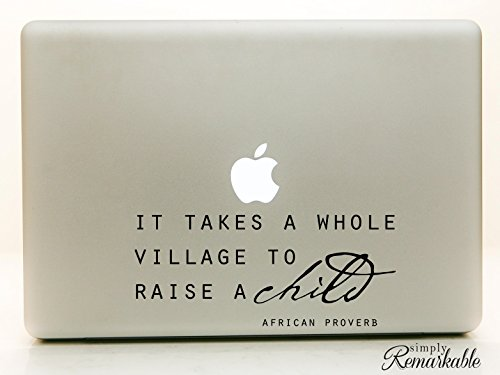 (Vinyl Decal Sticker for Computer Wall Car Mac Macbook and More It Takes A Whole Village To Raise A Child 8 x 2.3 inches)