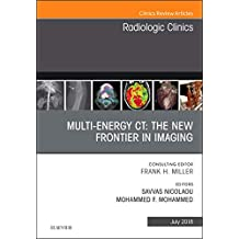 Multi-Energy CT: The New Frontier in Imaging, An Issue of Radiologic Clinics of North America, 1e