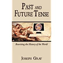 Past and Future Tense: Rewriting the History of the World