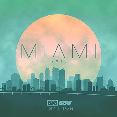 Big Beat Ignition: Miami 2018 ...
