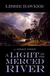 A Light in the Merced River (Short Story) (English Edition)