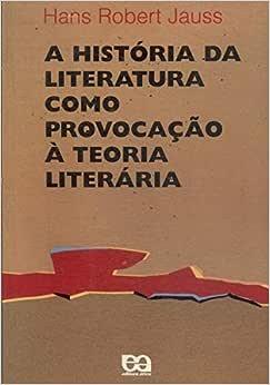 A História da Literatura Como Provocação à Teoria