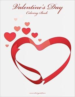 Amazon.com: Valentine\'s Day Coloring Book (Volume 1) (9781505901603 ...