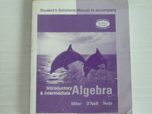 Introductory and Intermediate Algebra Student's Solution Manual 2007