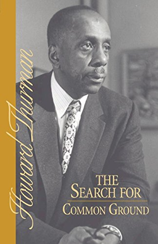 The Search for Common Ground (A Howard Thurman book) -