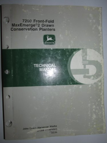 John Deere 7200 Front-Fold MaxEmerge 2 Drawn Conservation Planter Technical Service Shop Repair Manual TM1366 Original