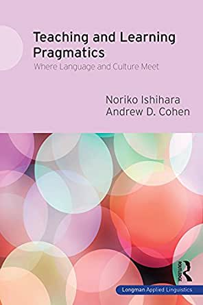 teaching and learning pragmatics where language culture meet