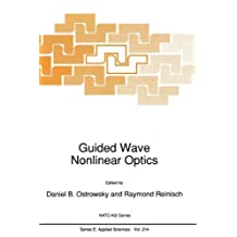 Guided Wave Nonlinear Optics: Proceedings of the NATO Advanced Study Institute, Cargese, France, August 12-24, 1991 (Nato Science Series E: Book 214)