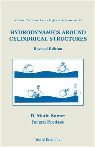 HYDRODYNAMICS AROUND CYLINDRICAL STRUCTURES (REVISED EDITION) (Advanced Series on Ocean Engineering)
