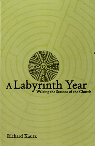 A Labyrinth Year: Walking the Seasons of the Church