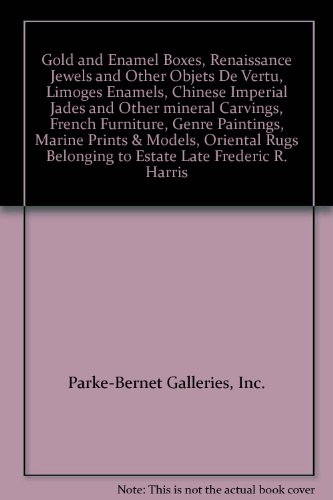 Gold and Enamel Boxes, Renaissance Jewels and Other Objets De Vertu, Limoges Enamels, Chinese Imperial Jades and Other mineral Carvings, French Furniture, Genre Paintings, Marine Prints & Models, Oriental Rugs -