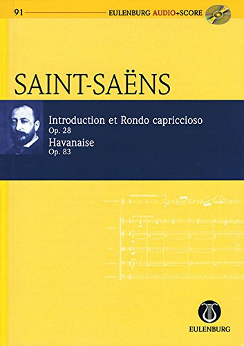 Introduction Rondo Capriccioso Et Havanaise Op. 28 U. Op. 83 Study Score/CD (Eulenburg Audio+Score)