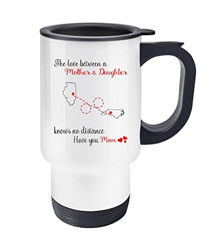 Mom Gifts From Daughter Travel Coffe Mugs Illinois North Carolina The Love Between Mother And Daughter Knows No Distance Long Relationship Step Mom Gifts From Daughter Travel Mug 14oz - North Carolina Stainless Travel Mug