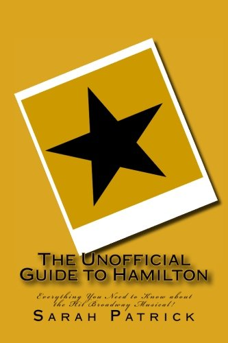 The Unofficial Guide to Hamilton: Everything You Need to Know