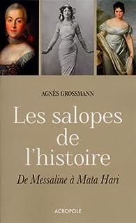 Les salopes de l'histoire par Agnès Grossmann
