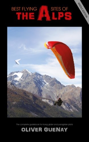 Best Flying Sites of the Alps - The complete guidebook for hang glider and paraglider pilots