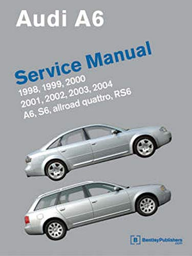 Audi A6 Service Manual: 1998-2004; includes A6, allroad quattro, S6, RS6