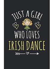 Irish Dance Lined Notebook: Irish Dance Notebook - Irish Dance Journal 120 Pages 6x9 Inch for an Irish Dancer & Irish Dance Lover - Funny Irish Dancing Girl Gifts - Irish Dance St Patrick's Day Notebook for Girls