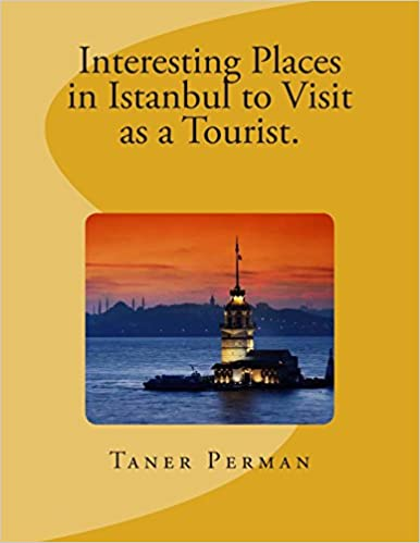 Book Interesting Places in Istanbul to Visit as a Tourist.