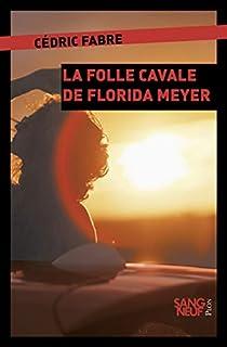 La folle cavale de Florida Meyers, Fabre, Cédric