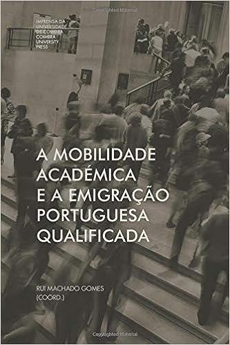 A mobilidade académica e a emigração portuguesa qualificada