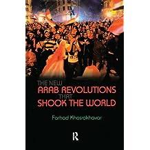 New Arab Revolutions That Shook the World