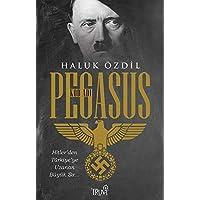 Kod Adı Pegasus: Hitler'den Türkiye'ye Uzanan Büyük Sır...