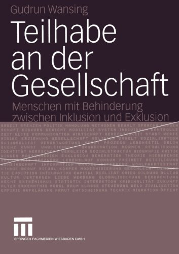 Teilhabe an der Gesellschaft: Menschen mit Behinderung zwischen Inklusion und Exklusion (German Edition)