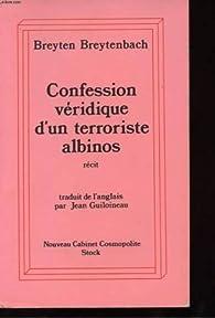 Confession véridique d'un terroriste albinos par Breyten Breytenbach