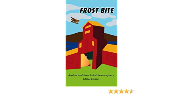 Frost bite another small town saskatchewan mystery book 2 ebook frost bite another small town saskatchewan mystery book 2 ebook nelson brunanski amazon kindle store fandeluxe Ebook collections