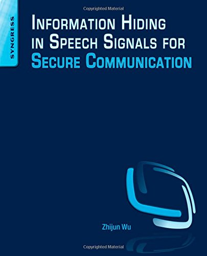 Information Hiding in Speech Signals for Secure Communication by Syngress