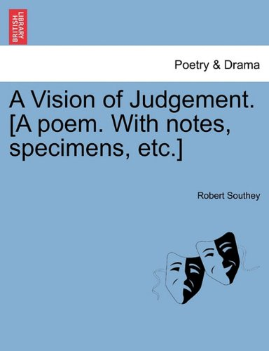 A Vision of Judgement. [A poem. With notes, specimens, etc.] ebook