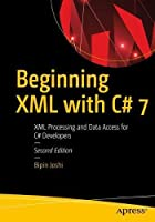 Beginning XML with C# 7: XML Processing and Data Access for C# Developers, 2nd Edition Front Cover