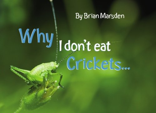 Download Why I Don't Eat Crickets... PDF