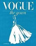 Jo Ellison: Vogue : The Gown (Hardcover); 2014 Edition