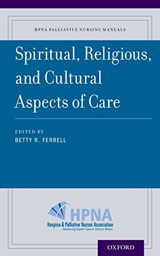 Spiritual, Religious, and Cultural Aspects of Care (HPNA Palliative Nursing Manuals)