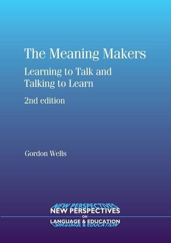 The Meaning Makers: Learning to Talk and Talking to Learn (15) (NEW PERSPECTIVES ON LANGUAGE AND EDUCATION (15))
