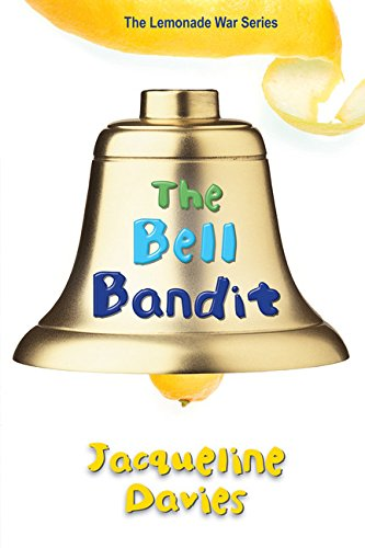 The Bell Bandit (The Lemonade War Series) (Bell Grandmother)